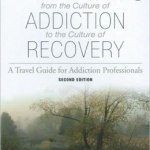 Pathways: From the Culture of Addiction to the Culture of Recovery