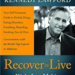 Recover to Live: Kick Any Habit, Manage Any Addiction